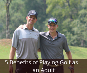 5 Benefits of Playing Golf as an Adult